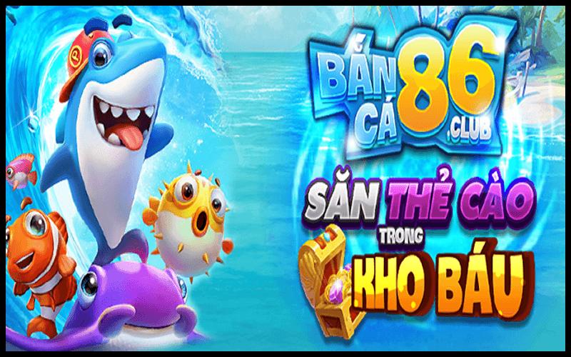 Game Bắn Cá 86