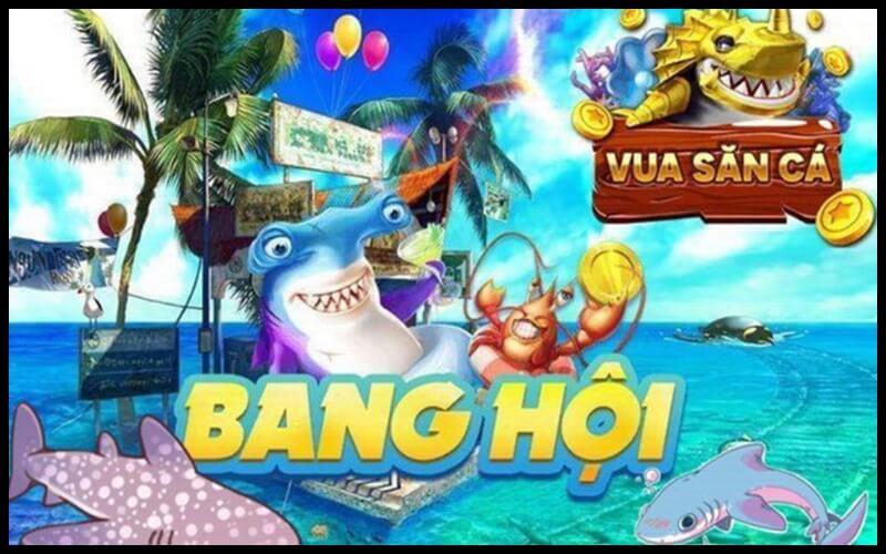 Chế độ bang hội trong game vua săn cá online